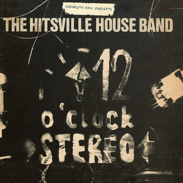 Wreckless Eric - The Hitsville Houseband's '12 O'Clock Stereo' Vinyl