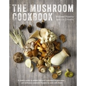 The Mushroom Cookbook: A Cook's Guide to Edible Wild and Cultivated Mushrooms and Delicious Seasonal Recipes to Cook with Them by Michael Hyams, Liz O'Keefe (Hardback, 2017)