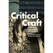 Critical Craft : Technology, Globalization, and Capitalism