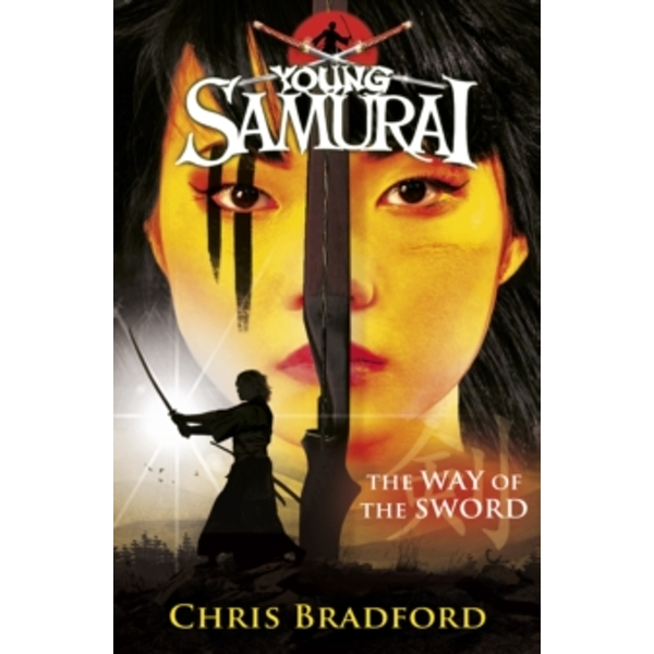 The Way of the Sword (Young Samurai, Book 2) by Chris Bradford (Paperback, 2009)