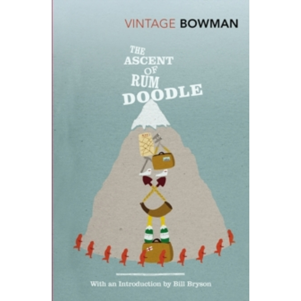 The Ascent Of Rum Doodle by W. E. Bowman (Paperback, 2010)