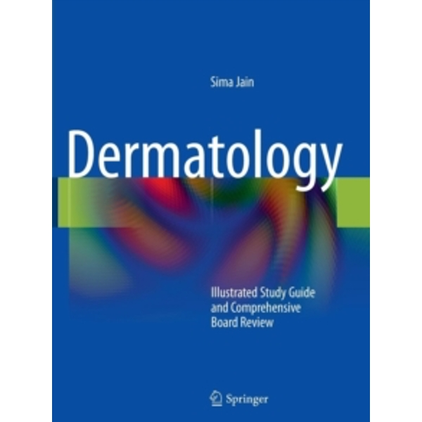 Dermatology : Illustrated Study Guide and Comprehensive Board Review