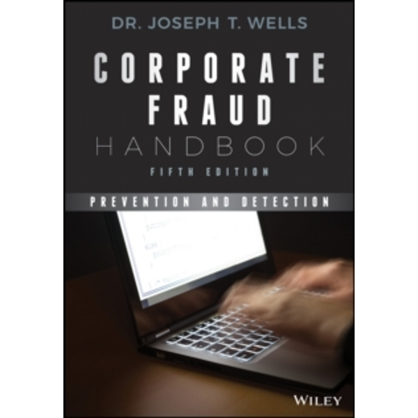 Corporate Fraud Handbook : Prevention and Detection