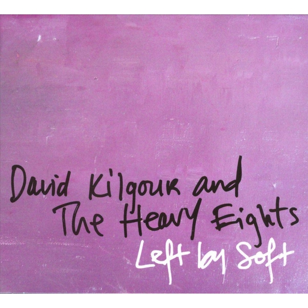 David Kilgour And The Heavy Eights - Left By Soft CD