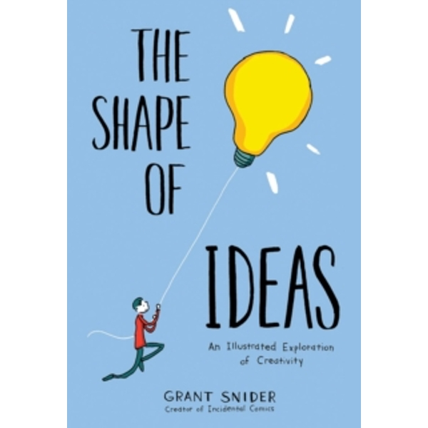 Shape of Ideas : An Illustrated Exploration of Creativity