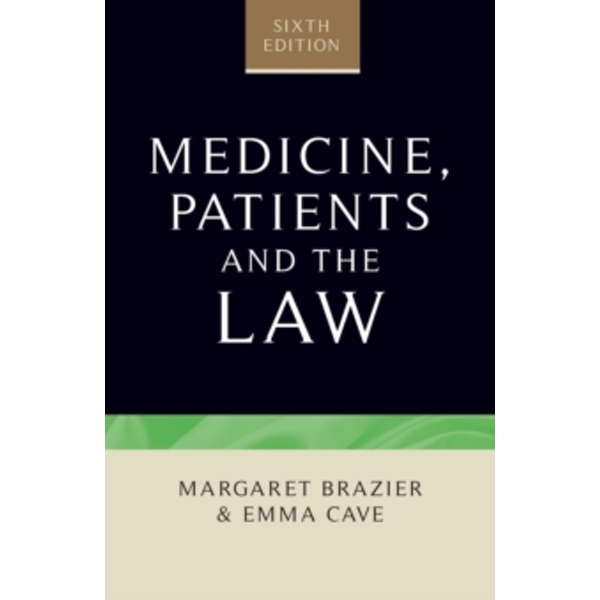 Medicine, Patients and the Law : Sixth Edition