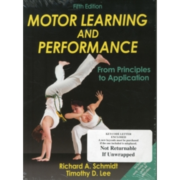 Motor Learning and Performance-5th Edition With Web Study Guide: From Principles to Application by Tim Lee, Richard Schmidt (Hardback, 2013)