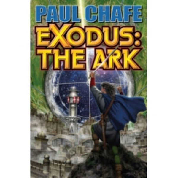 Exodus: the Ark: Ark by Paul Chafe (Paperback, 2009)