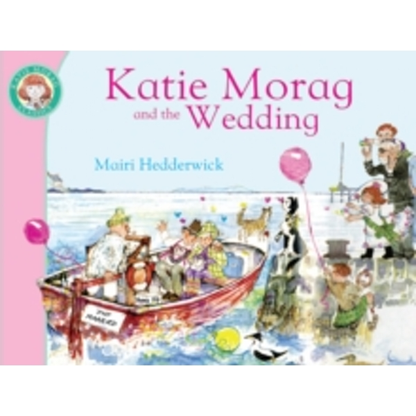 Katie Morag and the Wedding by Mairi Hedderwick (Paperback, 2010)