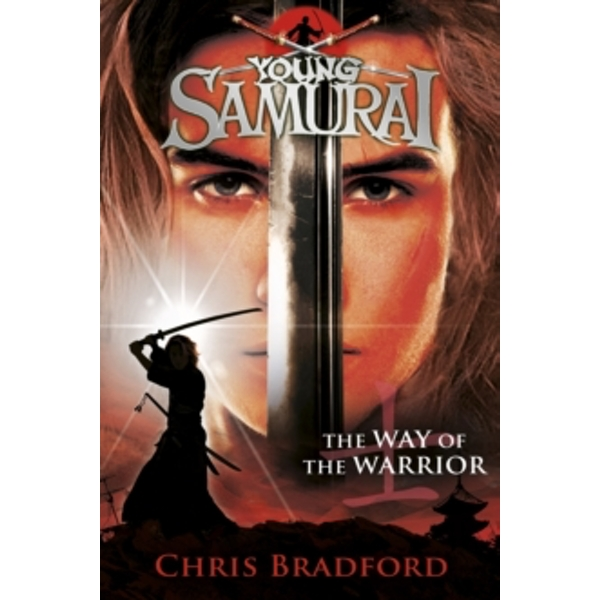 The Way of the Warrior (Young Samurai, Book 1) by Chris Bradford (Paperback, 2008)