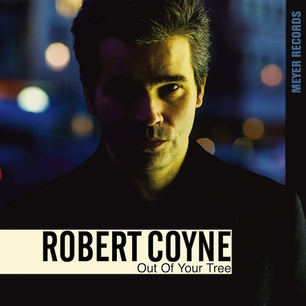 Robert Coyne - Out Of Your Tree Vinyl