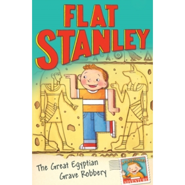 Jeff Brown's Flat Stanley: The Great Egyptian Grave Robbery by Jeff Brown (Paperback, 2011)