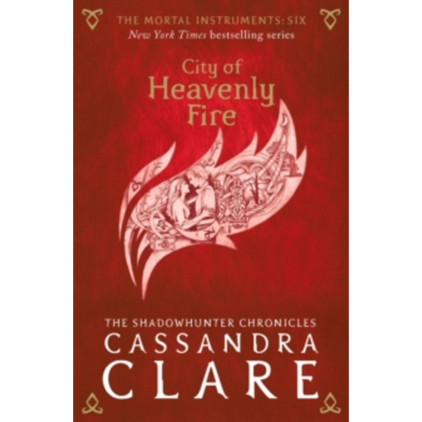 The Mortal Instruments 6: City of Heavenly Fire by Cassandra Clare (Paperback, 2015)