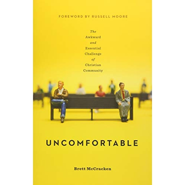 Uncomfortable: The Awkward and Essential Challenge of Christian Community by Brett McCracken (Paperback, 2017)