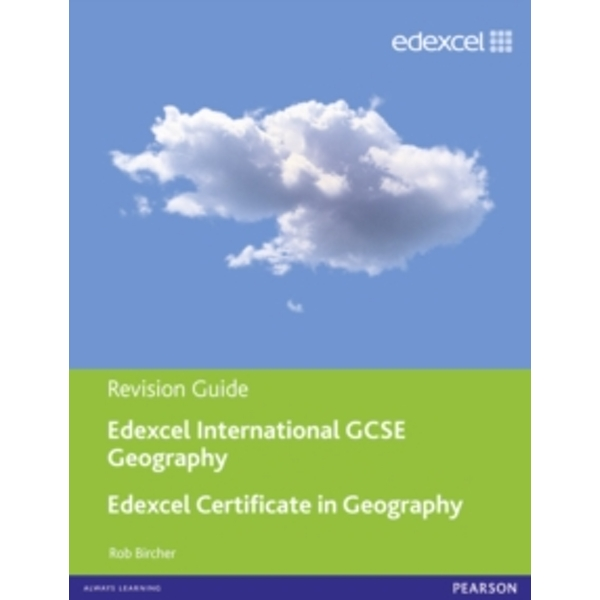 Edexcel International GCSE/certificate Geography Revision Guide Print and Online Edition by Rob Bircher (Mixed media product, 2013)