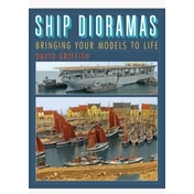 Ship Dioramas: Bringing Your Models to Life by David Griffith (Hardback, 2013)