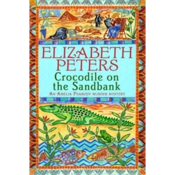 Crocodile on the Sandbank by Elizabeth Peters (Paperback, 2005)
