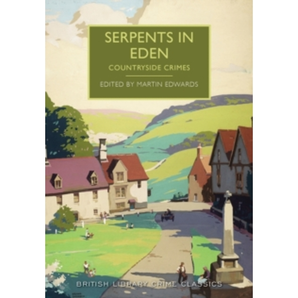Serpents in Eden: Countryside Crimes by The British Library Publishing Division (Paperback, 2016)