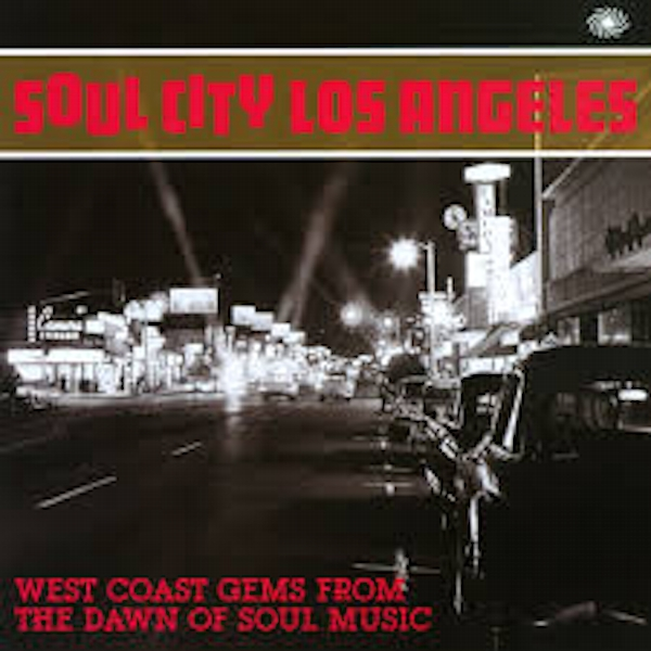 Various – Soul City Los Angeles - West Coast Gems From The Dawn Of Soul Music Vinyl