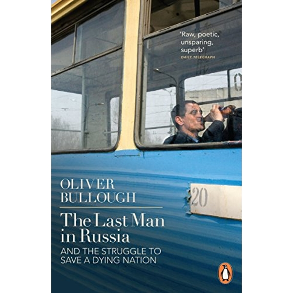 The Last Man in Russia: And The Struggle To Save A Dying Nation by Oliver Bullough (Paperback, 2014)