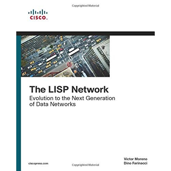 The LISP Network: Evolution to the Next-Generation of Data Networks by Dino Farinacci, Victor Moreno (Paperback, 2017)