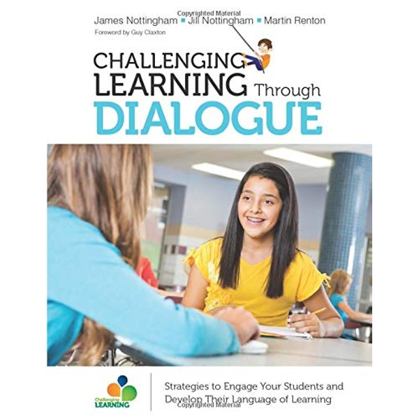 Challenging Learning Through Dialogue: Strategies to Engage Your Students and Develop Their Language of Learning by Jill Nottingham, Martin Renton, James A. Nottingham (Paperback, 2017)