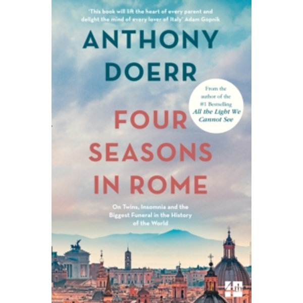 Four Seasons in Rome: On Twins, Insomnia and the Biggest Funeral in the History of the World by Anthony Doerr (Paperback, 2008)