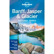 Lonely Planet Banff, Jasper and Glacier National Parks by Michael Grosberg, Lonely Planet, Brendan Sainsbury (Paperback, 2016)