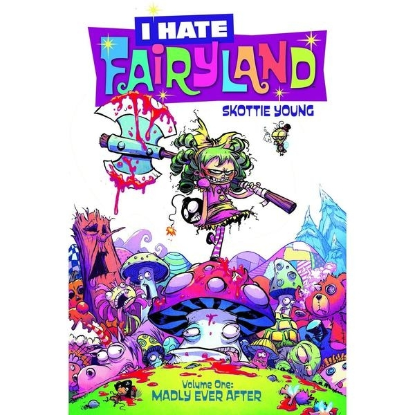 I Hate Fairyland Volume 1: Madly Ever After by Skottie Young (Paperback, 2016)