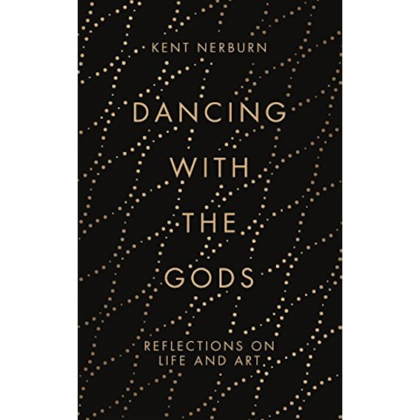Dancing with the Gods Reflections on Life and Art Hardback 2018
