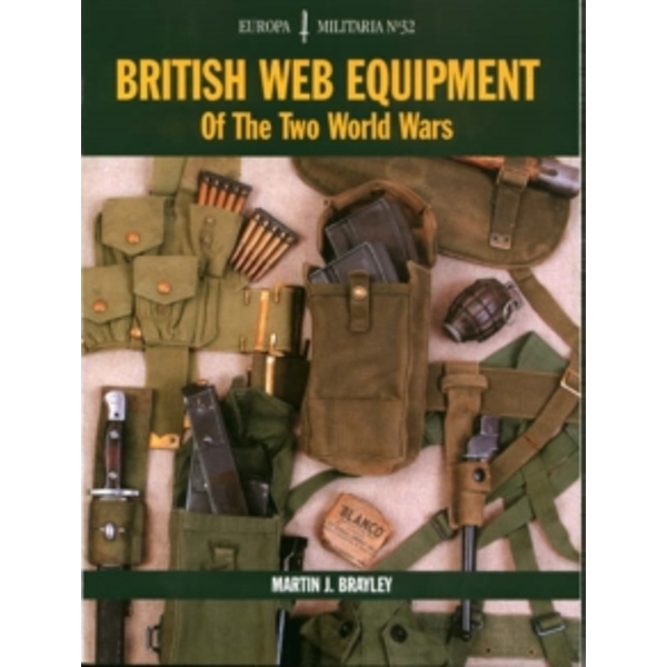 British Web Equipment of the Two World Wars by Martin J. Brayley (Paperback, 2005)