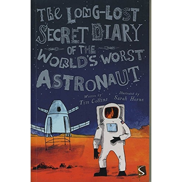 The Long-Lost Secret Diary of the World's Worst Astronaut  Paperback / softback 2018