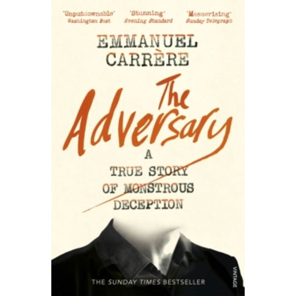 The Adversary : The gripping true story of a crime that shocked the nation