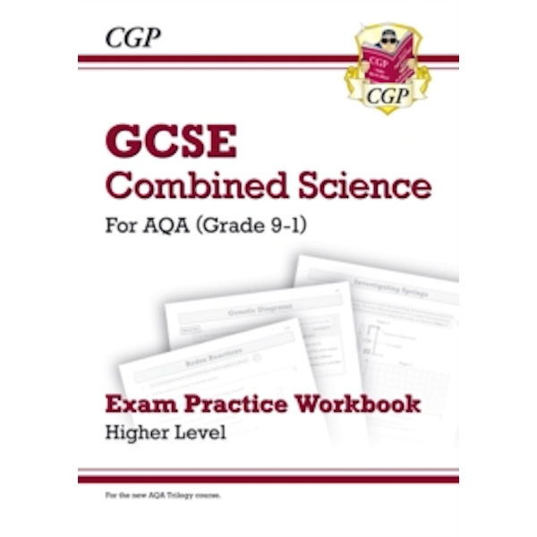 New Grade 9-1 GCSE Combined Science: AQA Exam Practice Workbook - Higher by CGP Books (Paperback, 2016)