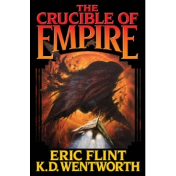 The Crucible of Empire by Eric Flint, K. D. Wentworth (Hardback, 2010)