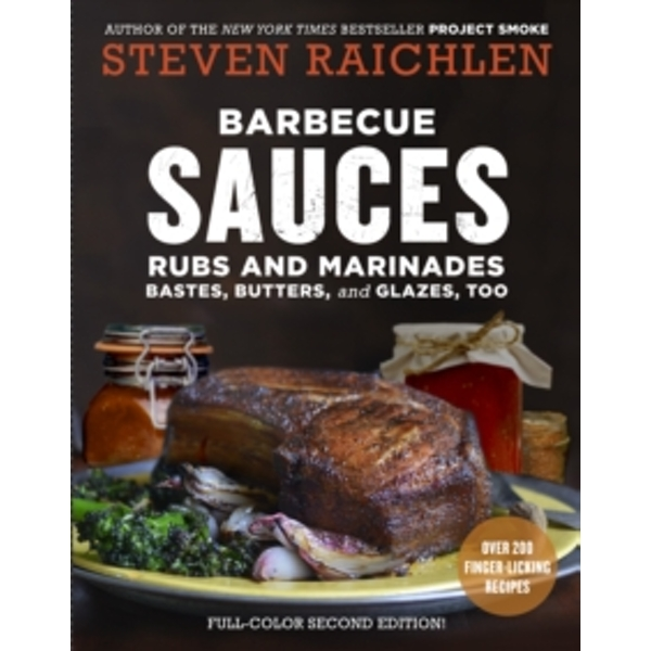 Barbecue Sauces, Rubs, and Marinades, 2nd ed. by Steven Raichlen (Paperback, 2017)