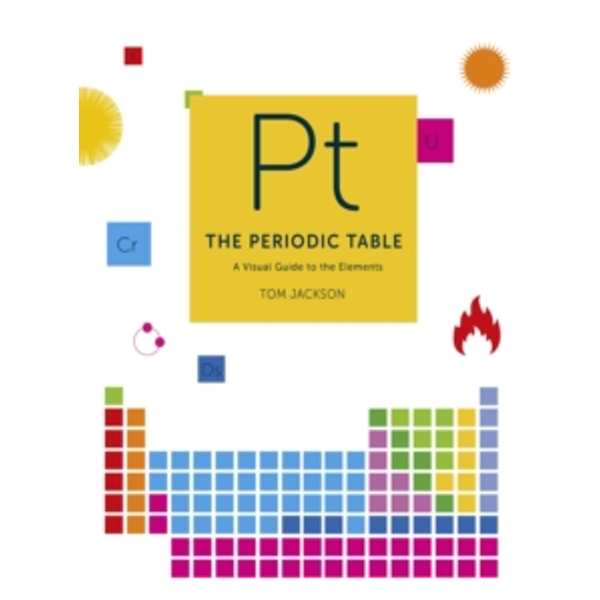 The Periodic Table : A visual guide to the elements
