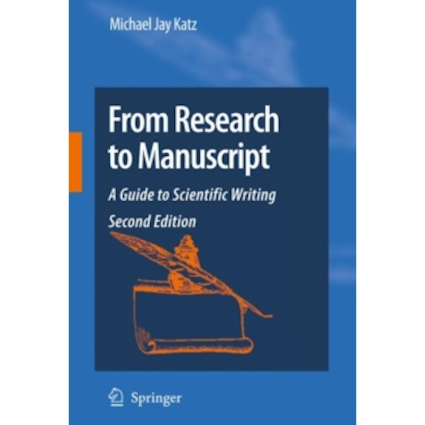 From Research to Manuscript : A Guide to Scientific Writing