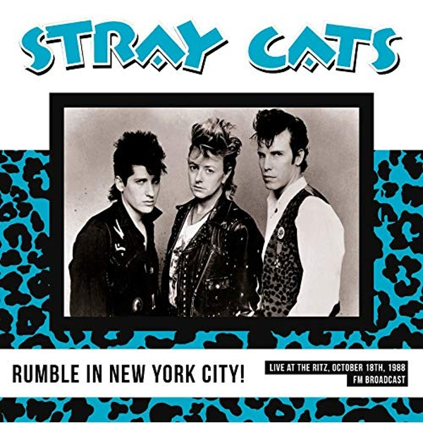 Stray Cats - NYC Rumble! Live At The Ritz October 18th 1988 Vinyl