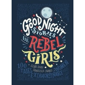 Good Night Stories for Rebel Girls Hardcover