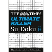 The Times Ultimate Killer Su Doku Book 9: 200 of the deadliest Su Doku puzzles by The Times Mind Games (Paperback, 2017)