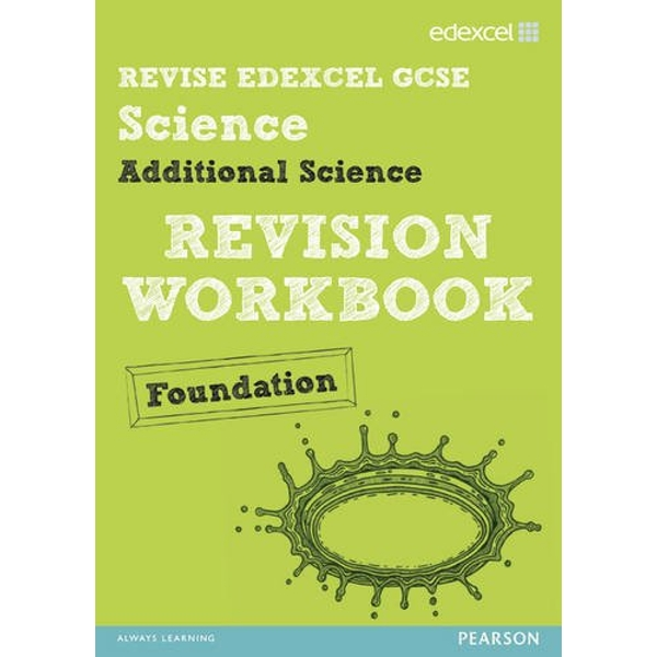 Revise Edexcel: Edexcel GCSE Additional Science Revision Workbook Foundation - Print and Digital Pack  Mixed media product 2013