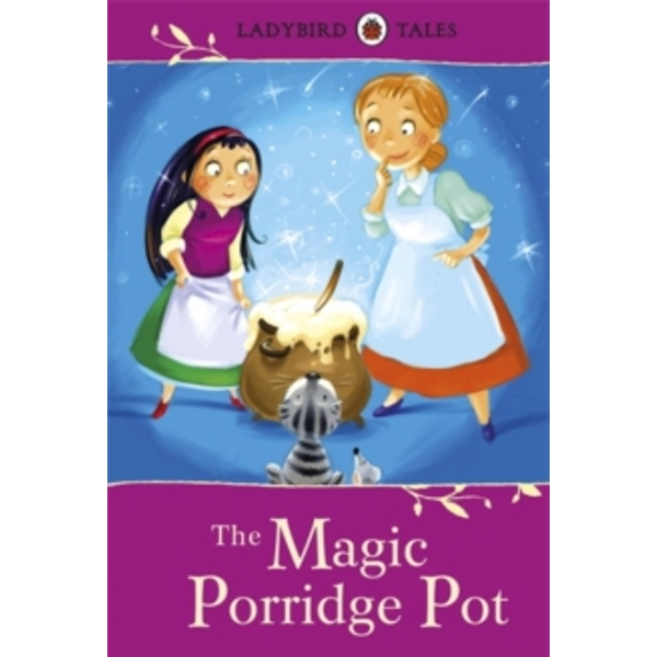 Ladybird Tales: The Magic Porridge Pot by Vera Southgate (Hardback, 2012)