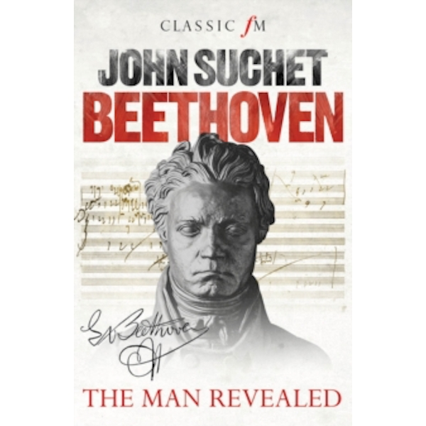 Beethoven : The Man Revealed