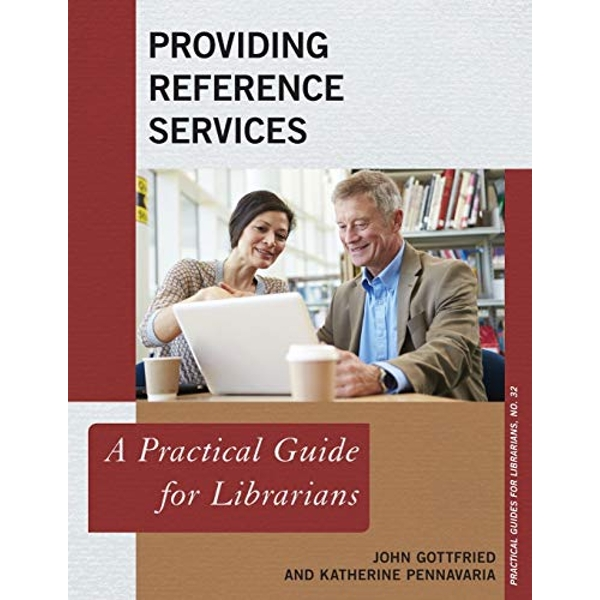 Providing Reference Services: A Practical Guide for Librarians by Katherine Pennavaria, John Gottfried (Paperback, 2017)