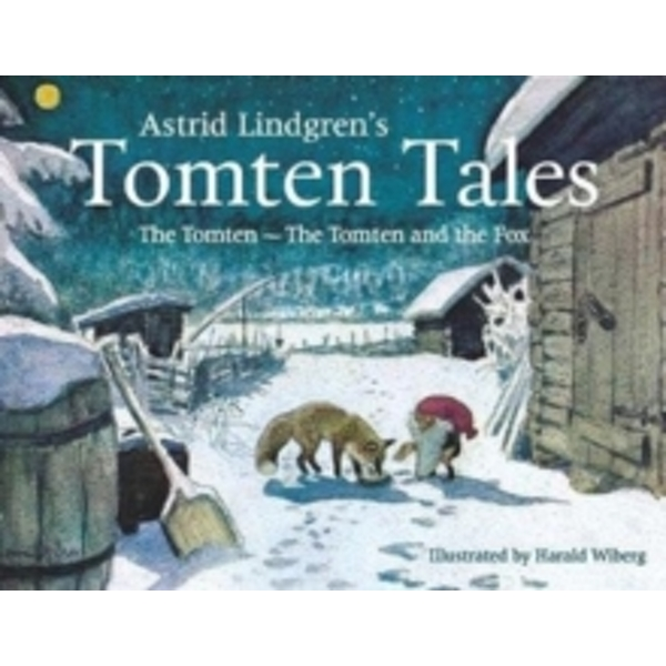 Astrid Lindgren's Tomten Tales : The Tomten and The Tomten and the Fox