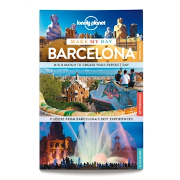 Lonely Planet Make My Day Barcelona by Lonely Planet (Spiral bound, 2015)