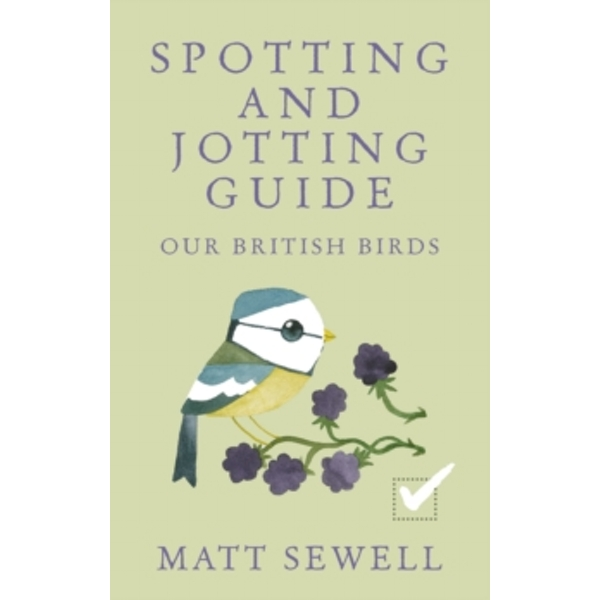 Spotting and Jotting Guide: Our British Birds by Matt Sewell (Hardback, 2015)