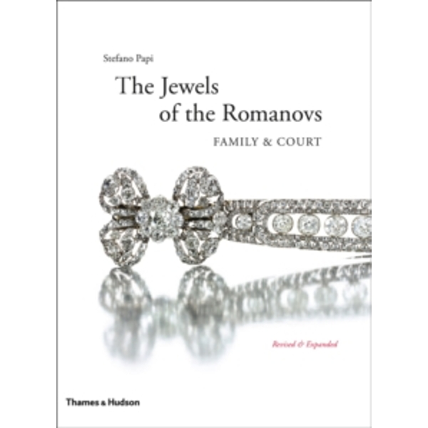 Jewels of the Romanovs (Revised and Expanded)