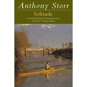 Solitude by Anthony Storr (Paperback, 1997)
